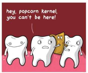 Popcorn stuck in teeth