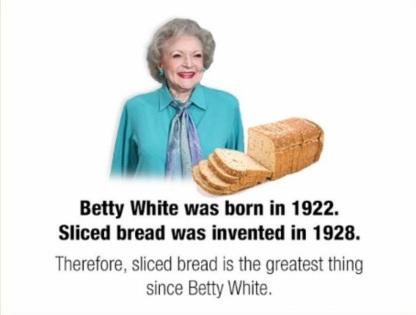 Betty White vs sliced bread